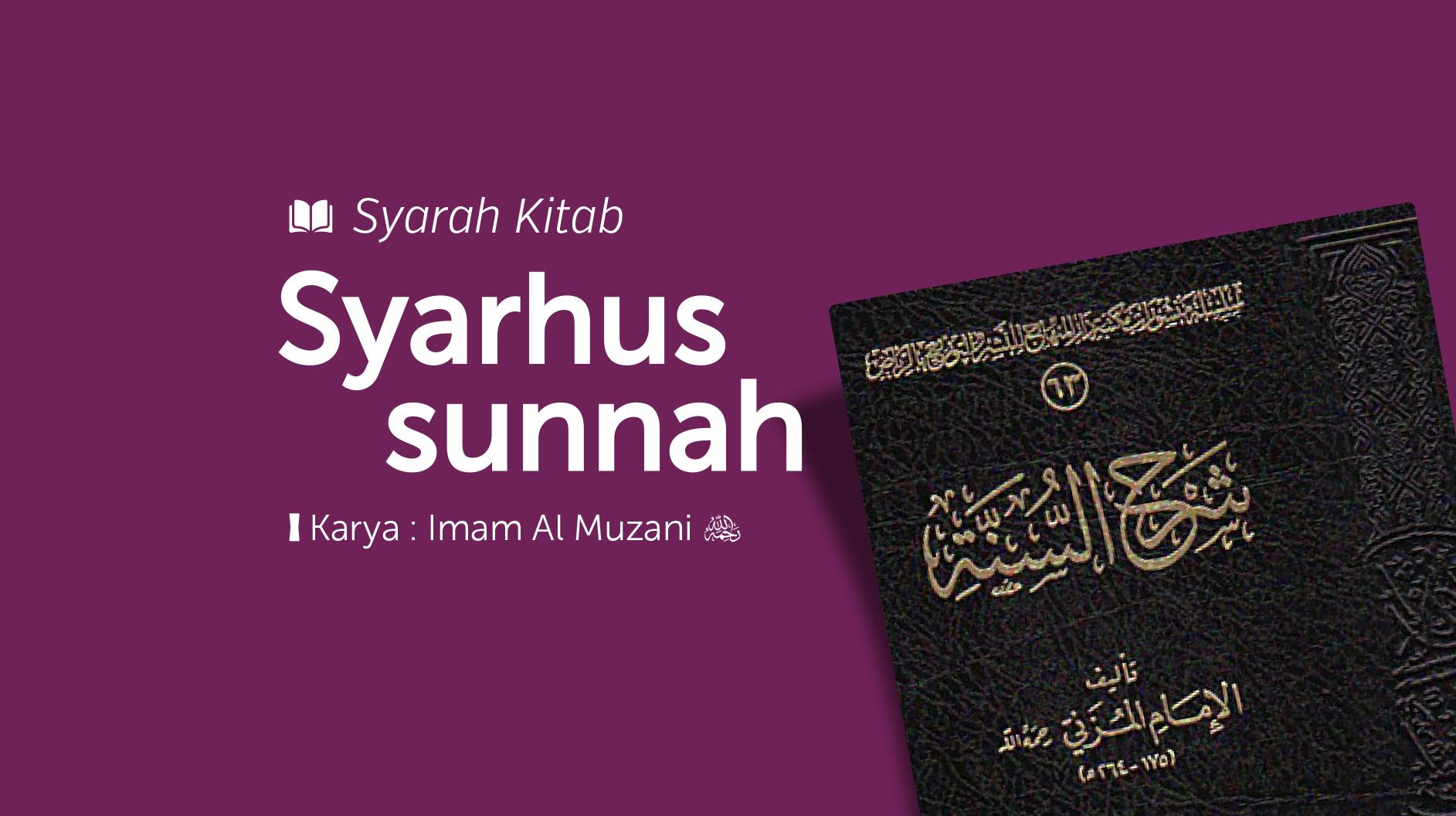 Syarah Syarhussunnah Al Muzani